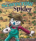 The Scarecrow and the Spider, Todd Aaron Smith, 1400305500