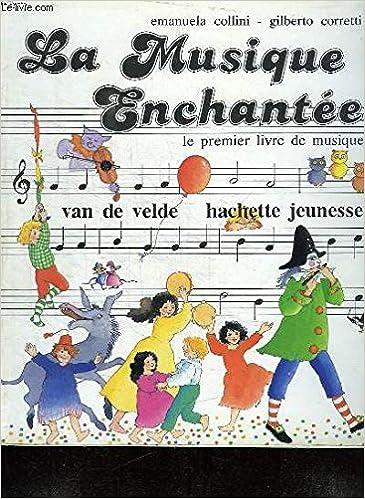 La Musique Enchantee Le Premier Livre De Musique