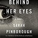 Behind Her Eyes: A Novel Hörbuch von Sarah Pinborough Gesprochen von: Anna Bentinck, Josie Dunn, Bea Holland, Huw Parmenter