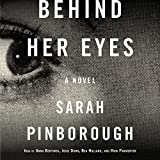 Behind Her Eyes: A Novel (audio edition)