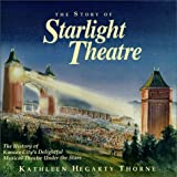 The Story of Starlight Theatre, Kathleen H. Thorne, 096335650X