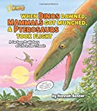 When Dinos Dawned, Mammals Got Munched, and Pterosaurs Took Flight: A Cartoon PreHistory of Life in the Triassic (National Geographic Kids)