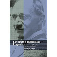 Karl Barth's Theological Exegesis: The Hermeneutical Principles of the Romerbrief Period