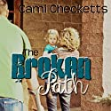 The Broken Path Audiobook by Cami Checketts Narrated by Christy Crevier