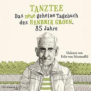 Tanztee: Das neue geheime Tagebuch des Hendrik Groen, 85 Jahre Hörbuch