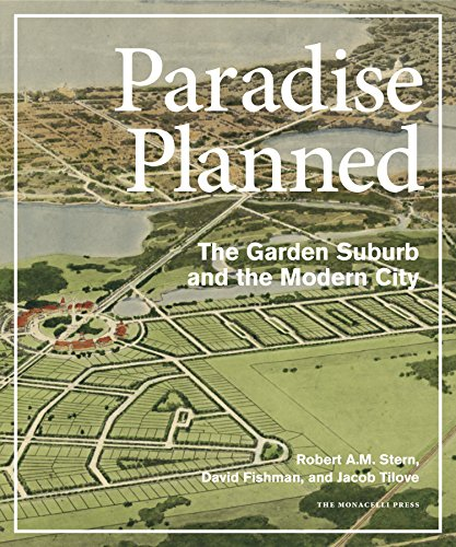 Paradise Planned: The Garden Suburb and the Modern City ()
