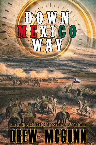 Down Mexico Way (The Lone Star Reloaded Series Book 4) by [McGunn, Drew]