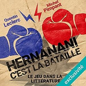 Hernanani - C'est la bataille : Le jeu dans la littérature Magazine Audio