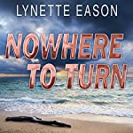 Nowhere to Turn: Hidden Identity, Book 2 | Lynette Eason