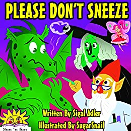 "Books for Kids: ""PLEASE DON'T SNEEZE"":Kids ebook:Beginner readers early learning(Children's Book, Bedtime Stories, Picture Book, Preschool kids ages 4-8)Dragon ... book, Values, Funny(Fantasy)Early reader by [Adler, Sigal]"