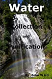 Search : Water Collection and Purification: For Backpacking, Camping, and Preparedness