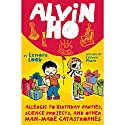 Alvin Ho: Allergic to Birthday Parties, Science Projects, and Other Man-made Catastrophes Audiobook by Lenore Look Narrated by Everette Plen