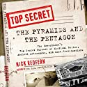 The Pyramids and the Pentagon: The Government's Top Secret Pursuit of Mystical Relics, Ancient Astronauts, and Lost Civilizations Audiobook by Nick Redfern Narrated by Peter Jude