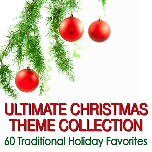 Ultimate Christmas Theme Collection: 60 Traditional Holiday Favorites -