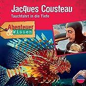 Jacques Cousteau - Tauchfahrt in die Tiefe (Abenteuer & Wissen) | Berit Hempel