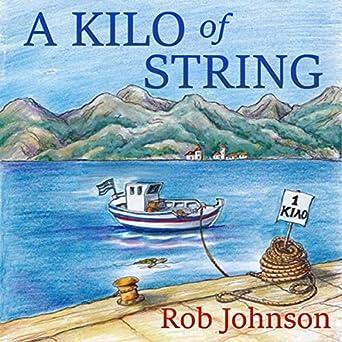 Amazon.com: A Kilo of String (Edición audio Audible): Rob ...