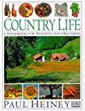 Country Life: A Handbook for Realists and Dreamers