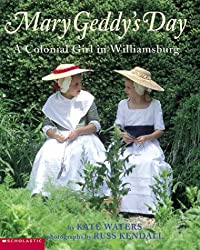 Mary Geddy's Day: Colonial Girl in Williamsburg, A
