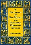 A Dictionary of New Mexico and Southern Colorado, Ruben Cobos, 0890131422