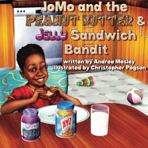 Download JoMo and the Peanut Butter & Jelly Sandwich Bandit (Journeys with JoMo) pdf epub