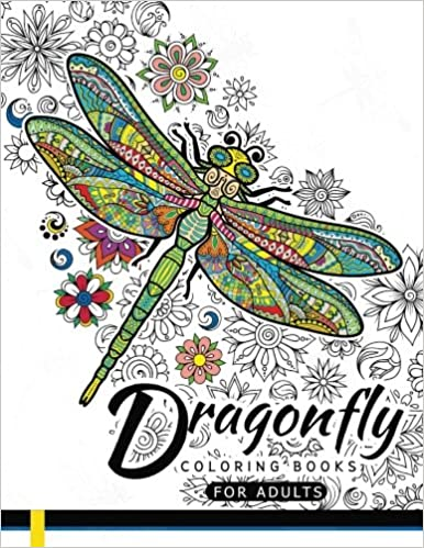 Dragonfly Coloring Books for Adults: Magical Wonderful Dragonflies in The flower garden