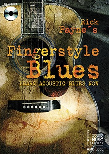 Rick Payne's Fingerstyle Blues: Learn Acoustic Blues Now