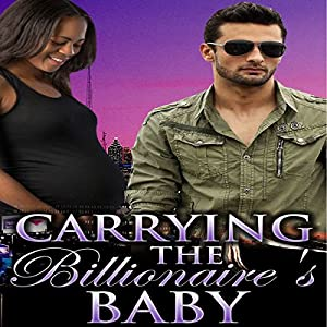Carrying the Billionaire's Baby Audiobook
