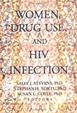 Women, Drug Use, and HIV Infection, Sally J. Stevens and Stephanie Tortu, 0789003511