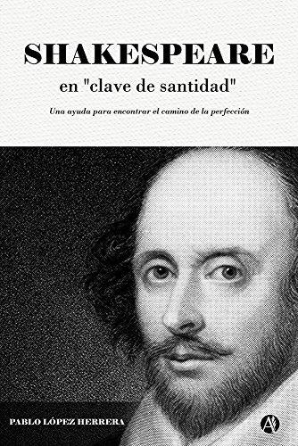 Shakespeare en clave de santidad (Spanish Edition) by [López Herrera, Pablo]