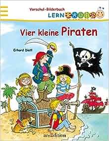 Vier kleine Piraten: Erhard Dietl: 9783760728520: Amazon.com: Books