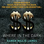 Where in the Dark: A Cydney Granger Thriller | Karen Millie-James