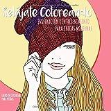 Relájate Coloreando. Inspiración y entretenimiento para chicas modernas. Libro de colorear para niñas: Colorea, imagina, sueña - Un mundo de emociones ... original y divertido (El futuro es femenino)