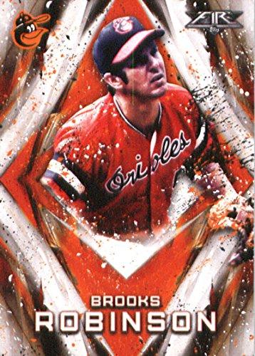 Brooks Robinson Memorabilia - 2017 Topps Fire #137 Brooks Robinson Baltimore Orioles Baseball Card