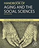 Handbook of Aging and the Social Sciences, Eighth Edition (Handbooks of Aging)