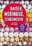 Baiser, Meringue, Schäumchen: Süße Küsschen aus der Küche