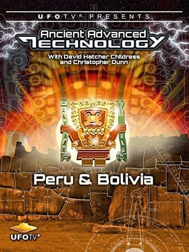 UFOTV Presents: Ancient Advanced Technology - Peru & Bolivia