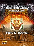 UFOTV Presents: Ancient Advanced Technology - Peru & Bolivia