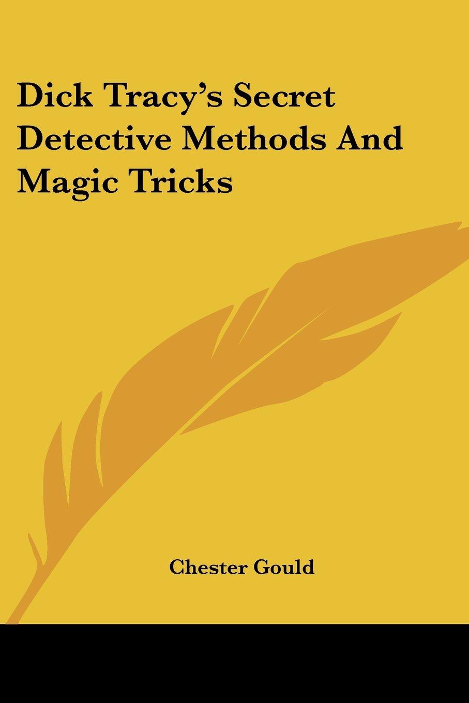Dick Tracy's Secret Detective Methods And Magic Tricks ebook
