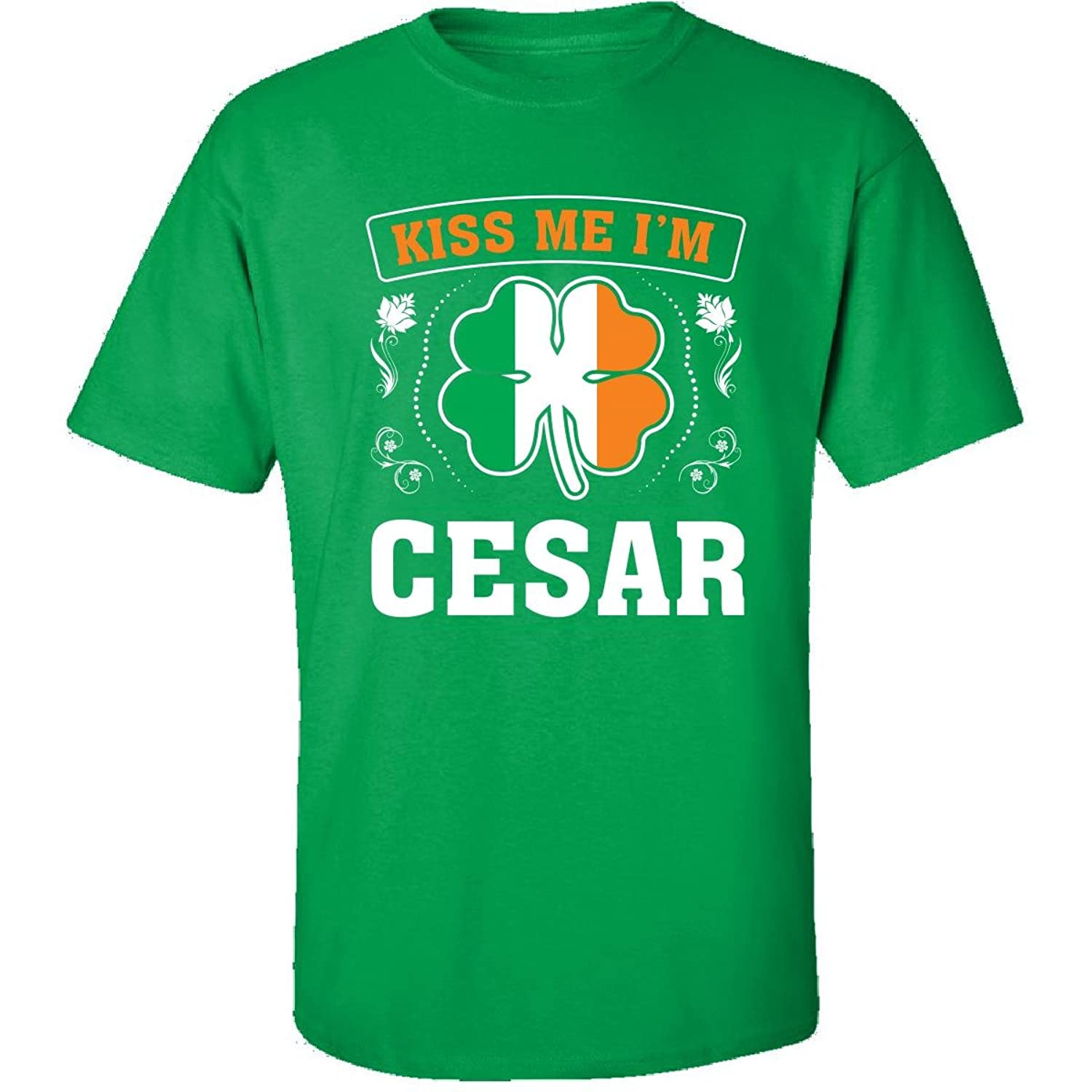 Kiss Me Im Cesar And Irish St Patricks Day Gift - Adult Shirt