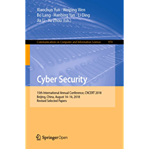 Cyber Security: 15th International Annual Conference, CNCERT 2018, Beijing, China, August 14–16, 2018, Revised Selected…
