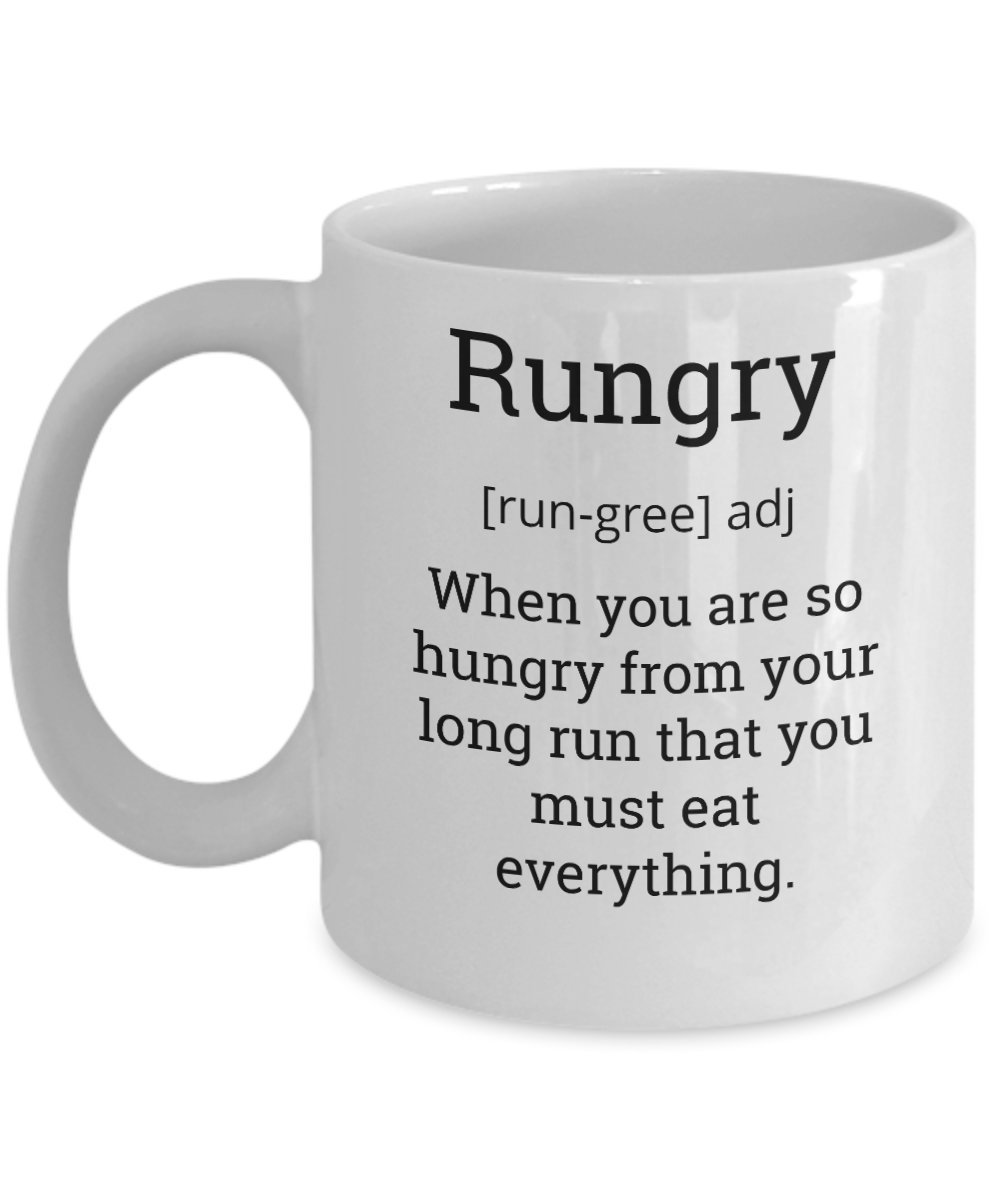 b83cac9f71 Runner Coffee Mug-Rungry [run-gree] adj When You Are So Hungry From Your  Long Run That You Must Eat Everything-Running Tea Cup-Perfect Novelty Gift  Ideas ...