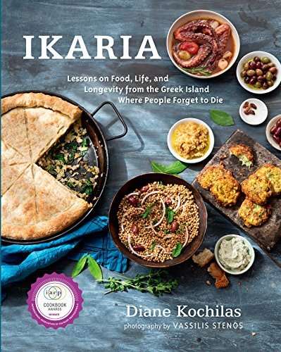 Ikaria: Lessons on Food, Life, and Longevity from the Greek Island Where People Forget to Die by Rodale Books