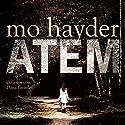 Atem Hörbuch von Mo Hayder Gesprochen von: Dana Geissler