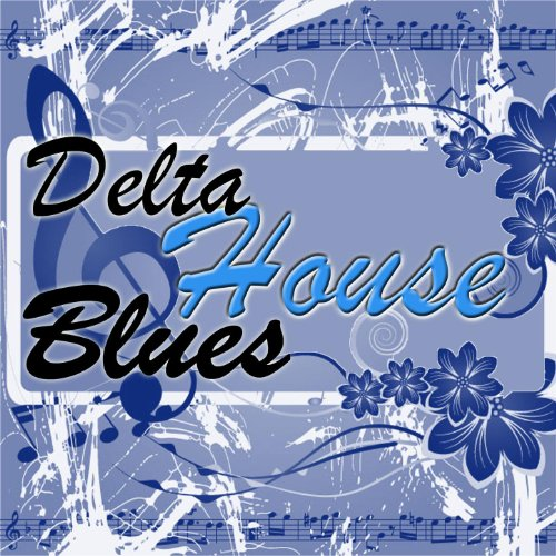 Delta House Blues
