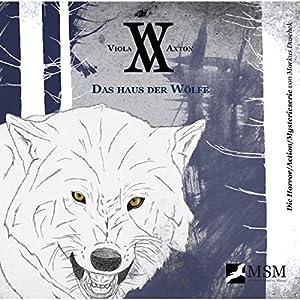 Das Haus der Wölfe (Viola Axton 4) Hörspiel