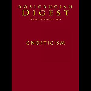 Gnosticism: Digest (Rosicrucian Order AMORC Kindle Editions)