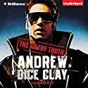 The Filthy Truth Audiobook by Andrew Dice Clay Narrated by Bruce Rubenstein