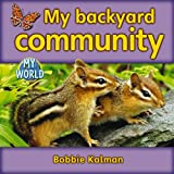My Backyard Community, Bobbie Kalman, 077879492X