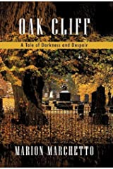 Oak Cliff: A Tale of Darkness and Despair by Marion Marchetto (2010-07-06) Hardcover