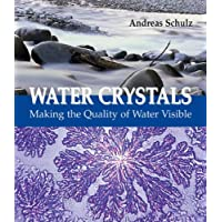 Water Crystals: Making the Quality of Water Visible